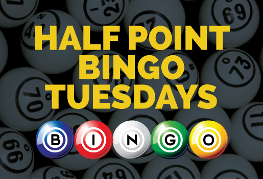 HALF POINT BINGO TUESDAYS